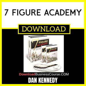 7 Figure Academy By Dan Kennedy FREE DOWNLOAD