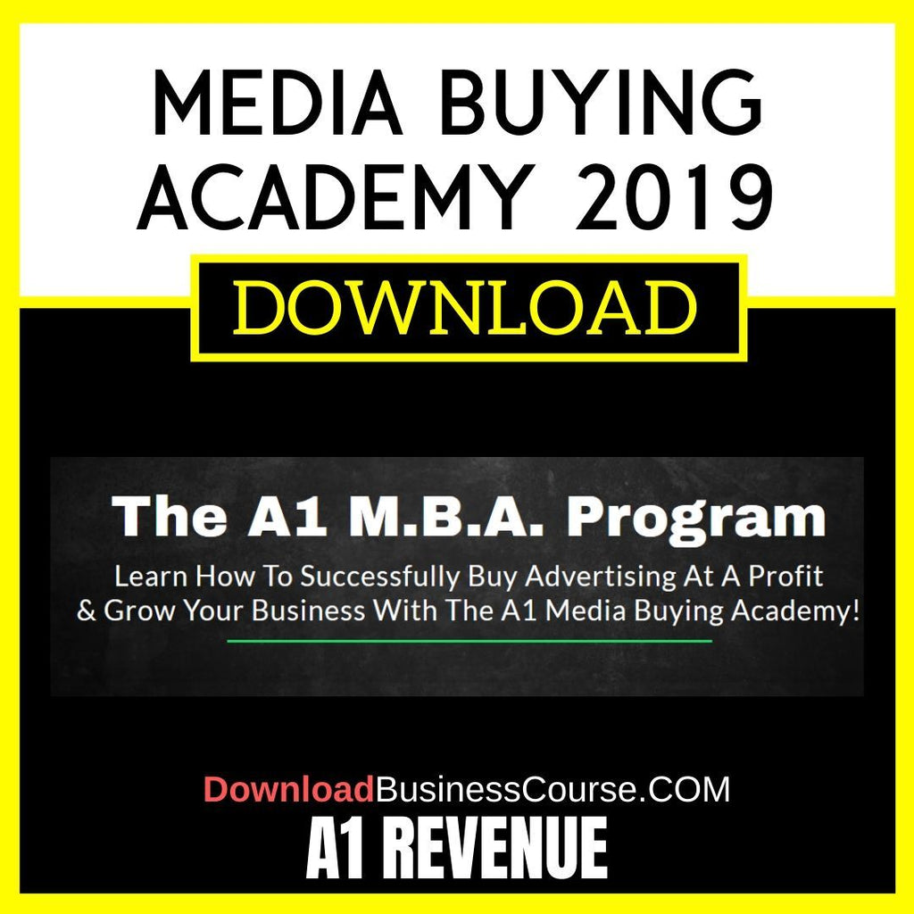 A1 Revenue Media Buying Academy 2019 FREE DOWNLOAD