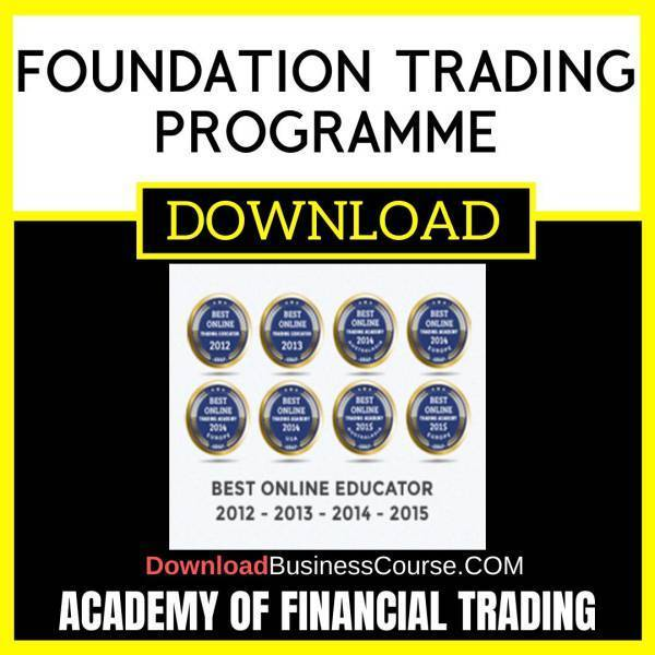 Academy Of Financial Trading Foundation Trading Programme FREE DOWNLOAD