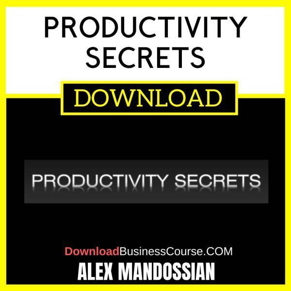 Alex Mandossian Productivity Secrets FREE DOWNLOAD