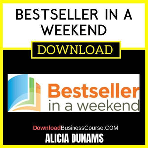 Alicia Dunams Bestseller In A Weekend FREE DOWNLOAD