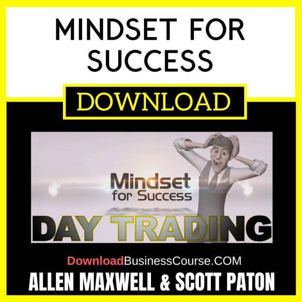Allen Maxwell Scott Paton Mindset For Success FREE DOWNLOAD