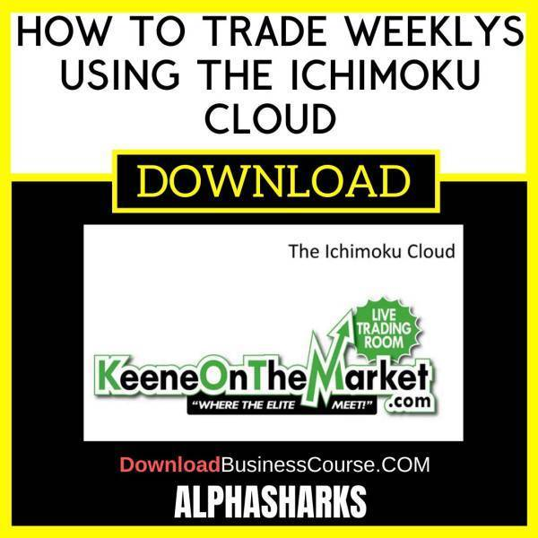 Alphashark How To Trade Weeklys Using The Ichimoku Cloud FREE DOWNLOAD