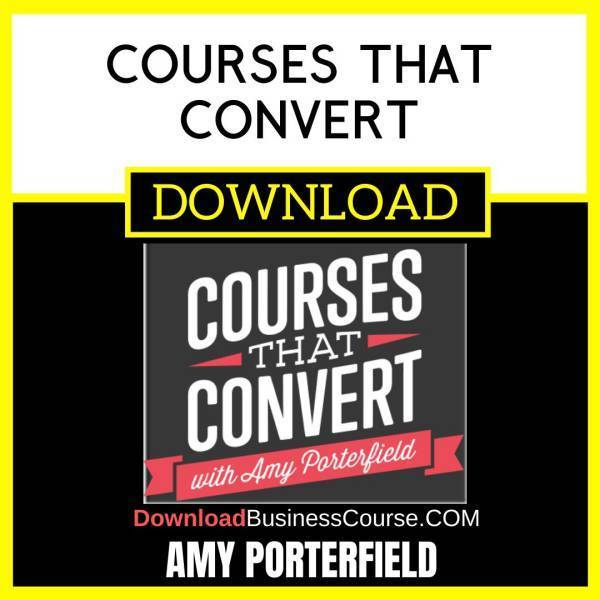 Amy Porterfield Courses That Convert FREE DOWNLOAD