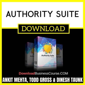 Ankit Mehta Todd Gross Dinesh Taunk Authority Suite FREE DOWNLOAD