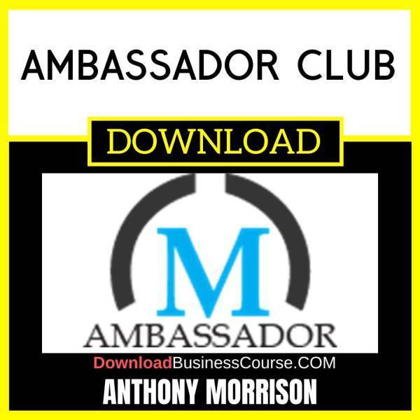 Anthony Morrison Ambassador Club FREE DOWNLOAD