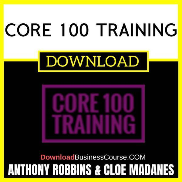 Anthony Robbins Cloe Madanes Core 100 Training FREE DOWNLOAD