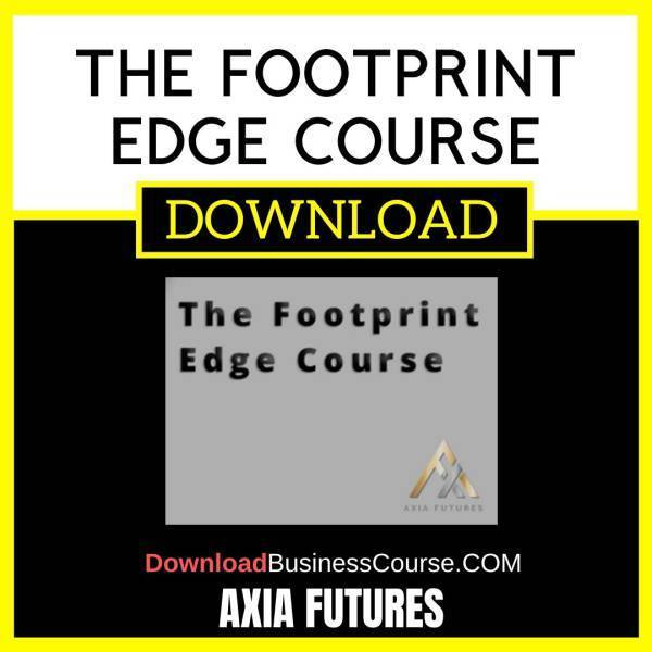 Axia Futures The Footprint Edge Course FREE DOWNLOAD