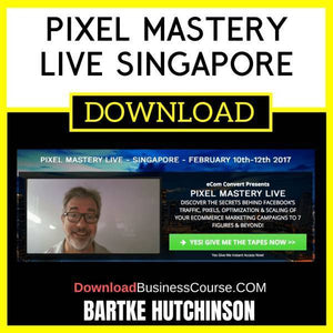 Bartke Hutchinson Pixel Mastery Live Singapore FREE DOWNLOAD