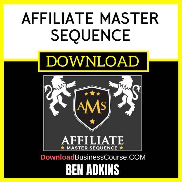 Ben Adkins Affiliate Master Sequence FREE DOWNLOAD