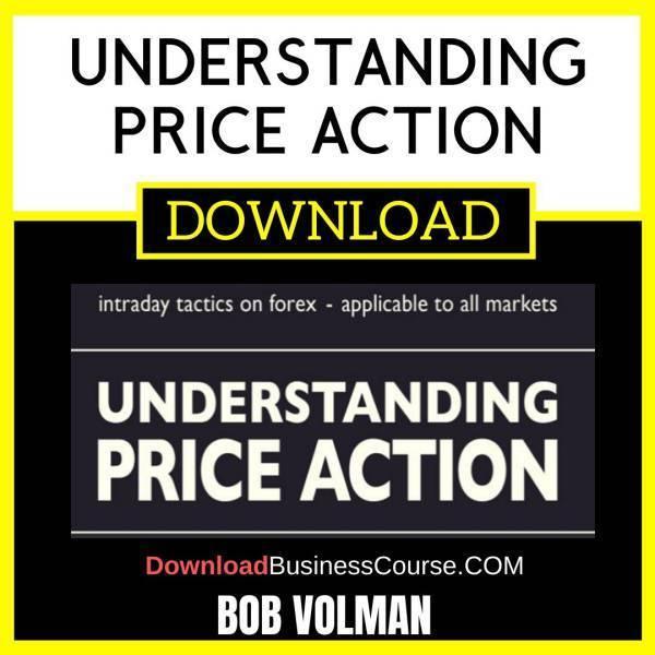 Bob Volman Understanding Price Action FREE DOWNLOAD