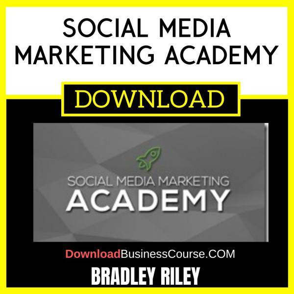 Bradley Riley Social Media Marketing Academy FREE DOWNLOAD