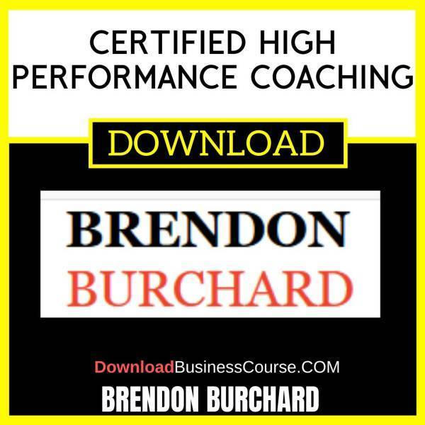 Brendon Burchard Certified High Performance Coaching FREE DOWNLOAD