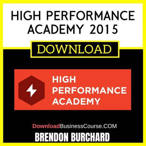 Brendon Burchard High Performance Academy 2015 FREE DOWNLOAD