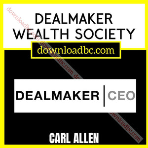 Carl Allen Dealmaker Wealth Society free download