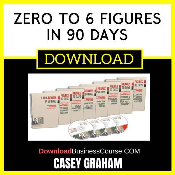Casey Graham Zero To 6 Figures In 90 Days FREE DOWNLOAD