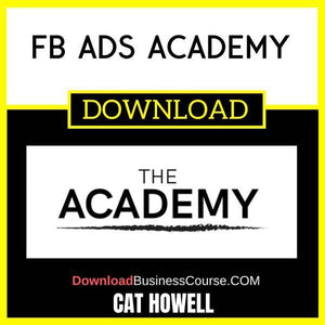 Cat Howell Fb Ads Academy FREE DOWNLOAD