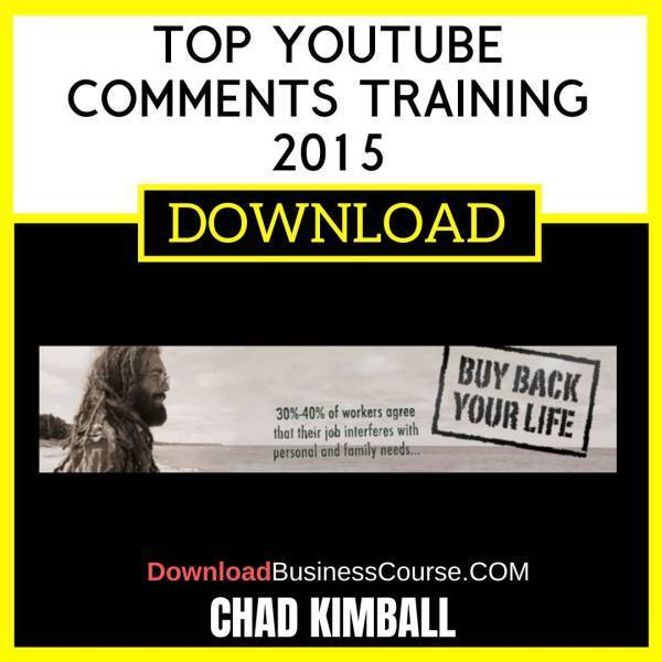 Chad Kimball Top Youtube Comments Training 2015 FREE DOWNLOAD