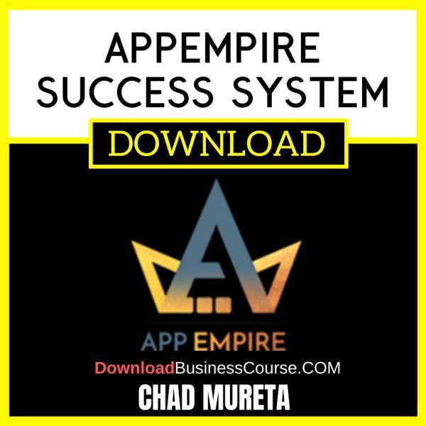 Chad Mureta Appempire Success System FREE DOWNLOAD