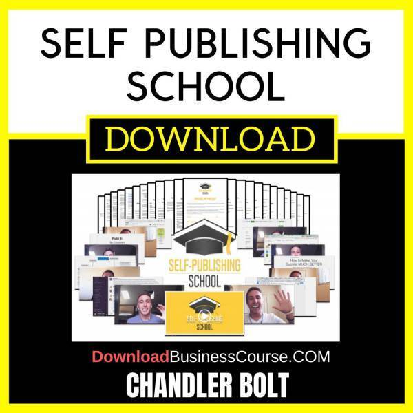 Chandler Bolt Self Publishing School FREE DOWNLOAD