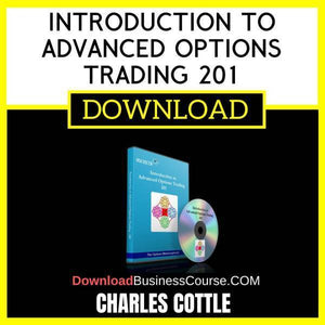 Charles Cottle Introduction To Advanced Options Trading 201 FREE DOWNLOAD