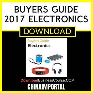 Chinaimportal Buyers Guide 2017 Electronics FREE DOWNLOAD