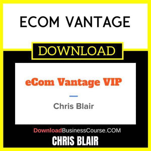 Chris Blair Ecom Vantage FREE DOWNLOAD