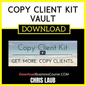 Chris Laub Copy Client Kit Vault FREE DOWNLOAD