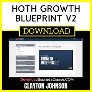 Clayton Johnson Hoth Growth Blueprint V2 FREE DOWNLOAD