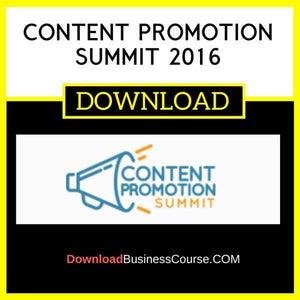 Content Promotion Summit 2016 FREE DOWNLOAD