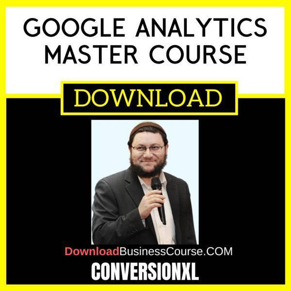 Conversionxl Google Analytics Master Course FREE DOWNLOAD