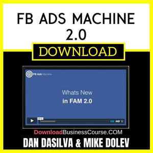 Dan Dasilva Mike Dolev Fb Ads Machine 2.0 FREE DOWNLOAD
