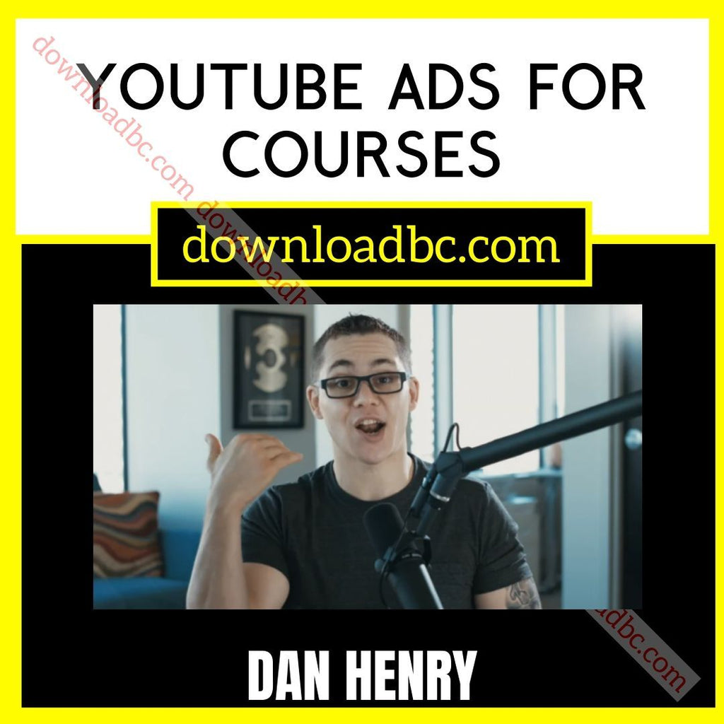 Dan Henry Youtube Ads For Courses free download