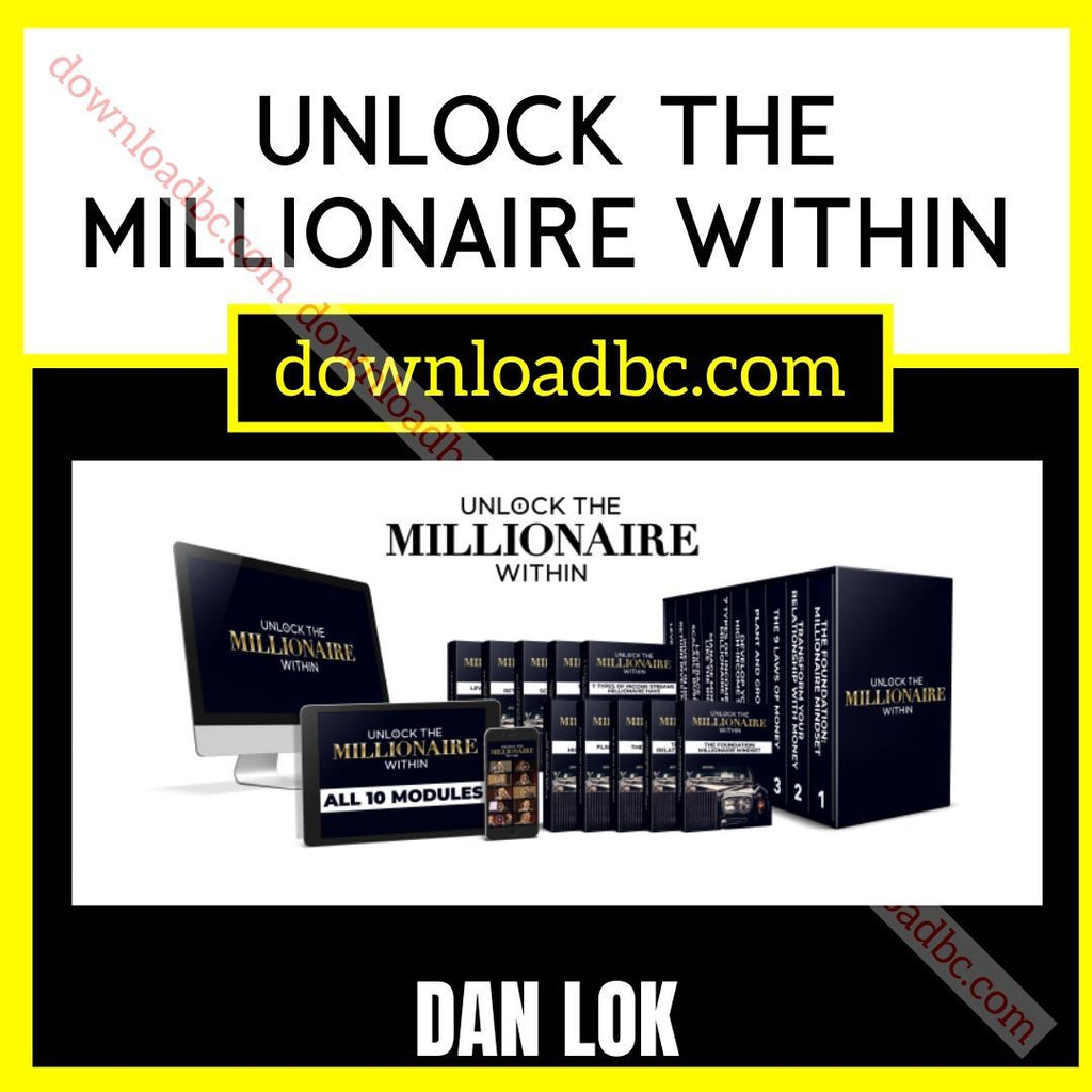 Dan Lok Unlock The Millionaire Within free download