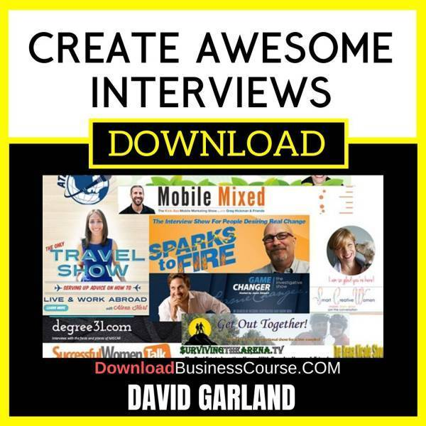 David Garland Create Awesome Interviews FREE DOWNLOAD