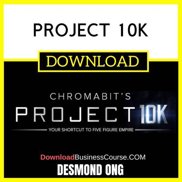 Desmond Ong Project 10k FREE DOWNLOAD