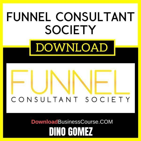 Dino Gomez Funnel Consultant Society FREE DOWNLOAD
