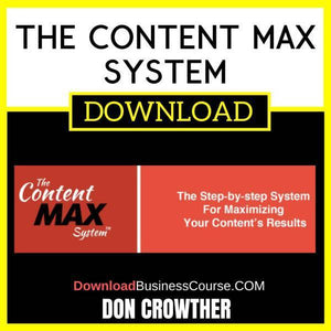 Don Crowther The Content Max System FREE DOWNLOAD