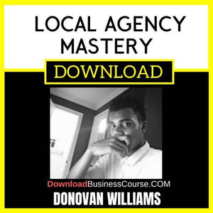 Donovan Williams Local Agency Mastery FREE DOWNLOAD