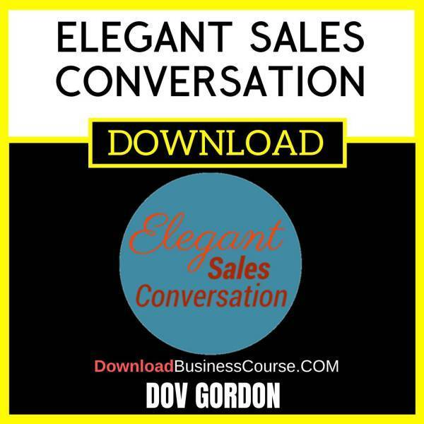 Dov Gordon Elegant Sales Conversation FREE DOWNLOAD