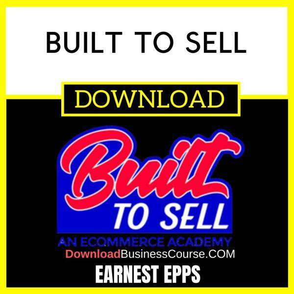 Earnest Epps Built To Sell FREE DOWNLOAD