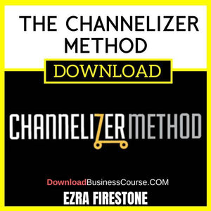 Ezra Firestone The Channelizer Method FREE DOWNLOAD