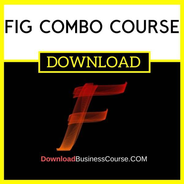 Fig Combo Course FREE DOWNLOAD