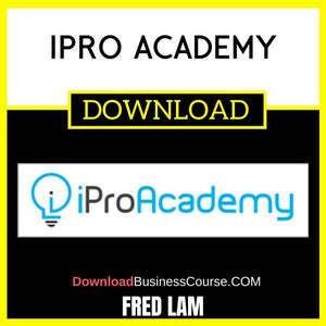 Fred Lam Ipro Academy FREE DOWNLOAD