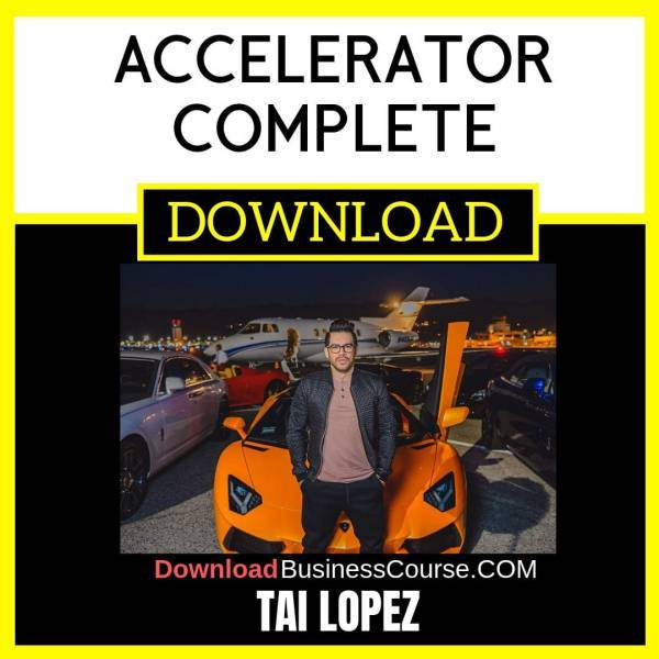 Tai Lopez Accelerator Complete FREE DOWNLOAD