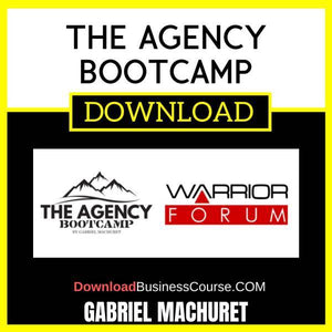 Gabriel Machuret The Agency Bootcamp FREE DOWNLOAD