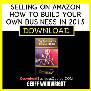 Geoff Wainwright Selling On Amazon How To Build Your Own Business In 2015 FREE DOWNLOAD