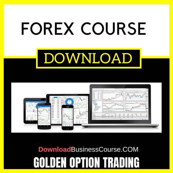 Golden Option Trading Forex Course FREE DOWNLOAD