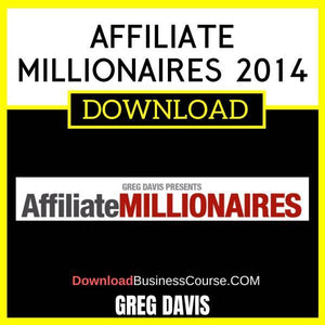 Greg Davis Affiliate Millionaires 2014 FREE DOWNLOAD