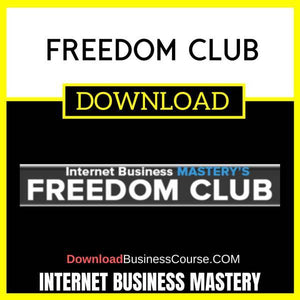Internet Business Mastery Freedom Club FREE DOWNLOAD